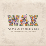 WAX 『Now & Forever: New Songs And Greatest Love Songs (10th Album)』 韓国盤の画像